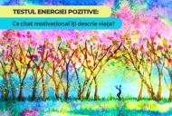 Testul energiei pozitive: Ce citat motivational iti descrie viata?