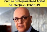 Cum se protejează Raed Arafat de coronavirus. 'Pantofii sunt scoşi exact la intrare, îi ţin în..